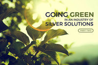 Going Green in an Industry of Silver Solutions: When You Go Green, It Looks Good